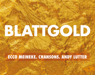 Blattgold Chansons by Ecco Meineke   Deutsches Theater München